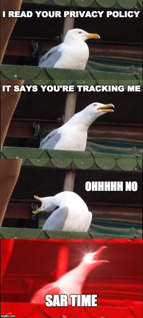 I read your privacy policy, it say's you're tracking me, ohhhh no, SAR TIME